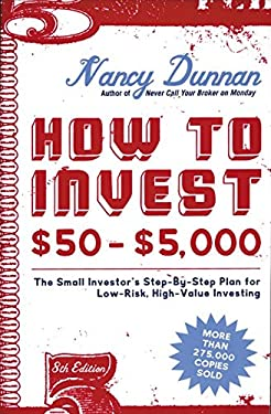 How to Invest $50-$5,000 8e: The Small Investor's Step-By-Step Plan for Low-Risk, High-Value Investing