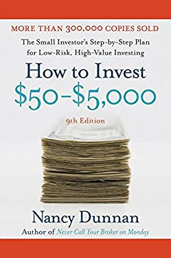 How to Invest $50-$5,000: The Small Investor's Step-By-Step Plan for Low-Risk, High-Value Investing 9780061129827