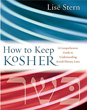 How to Keep Kosher: A Comprehensive Guide to Understanding Jewish Dietary Laws 9780060515003