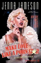 How to Make Love Like a Porn Star: A Cautionary Tale 173792