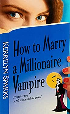 How to Marry a Millionaire Vampire 9780060751968