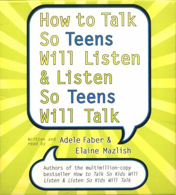 How to Talk So Teens Will Listen and Listen So Teens Will CD: How to Talk So Teens Will Listen and Listen So Teens Will CD