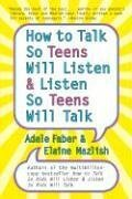 How to Talk So Teens Will Listen and Listen So Teens Will Talk 9780060741266
