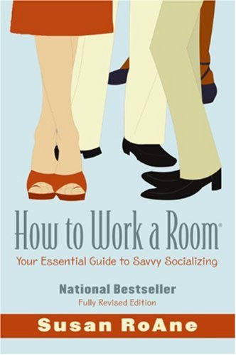 How to Work a Room: Your Essential Guide to Savvy Socializing 9780061238673