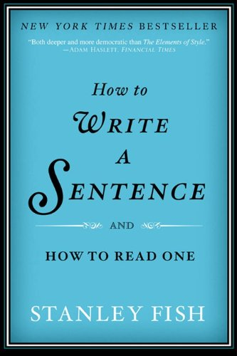 How to Write a Sentence: And How to Read One 9780061840531