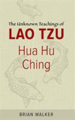 Hua Hu Ching: The Unknown Teachings of Lao Tzu 9780060692452