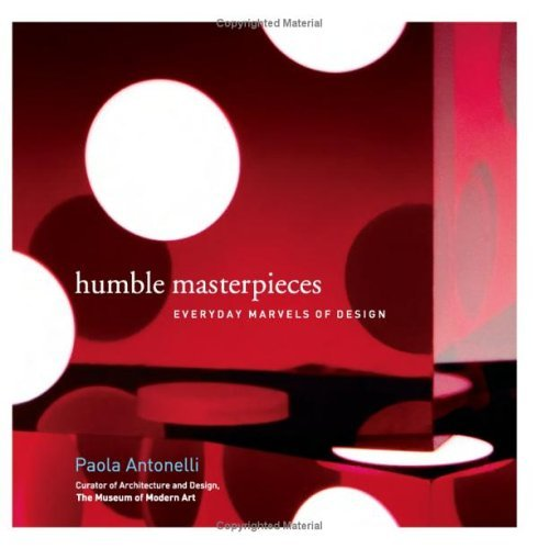 Humble Masterpieces: Everyday Marvels of Design 9780060838317