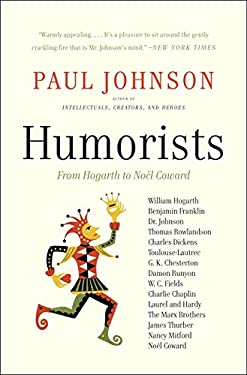 Humorists: From Hogarth to Noel Coward 9780061825927