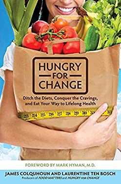 Hungry for Change: Ditch the Diets, Conquer the Cravings, and Eat Your Way to Lifelong Health 9780062220844