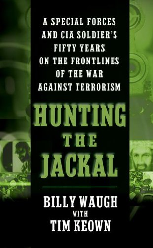 Hunting the Jackal: A Special Forces and CIA Soldier's Fifty Years on the Frontlines of the War Against Terrorism 9780060564100