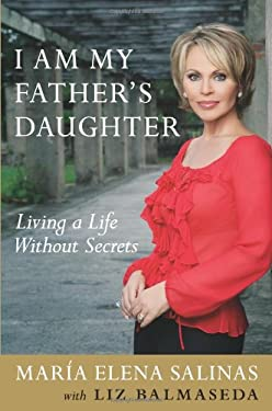I Am My Father's Daughter: Living a Life Without Secrets