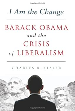 I Am the Change: Barack Obama and the Fourth Wave of Liberalism 9780062072962