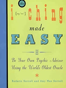 I Ching Made Easy: Be Your Own Psychic Advisor Using the World's Oldest Oracle 9780062510730