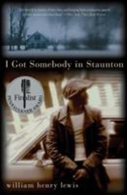 I Got Somebody in Staunton: Stories