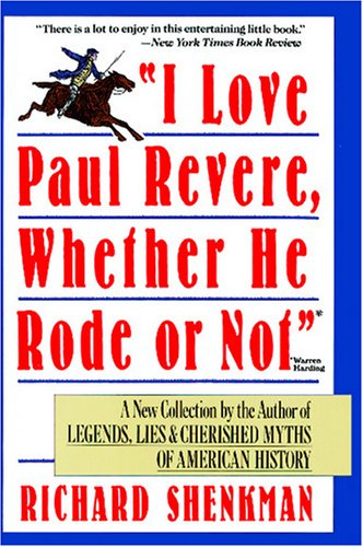 I Love Paul Revere, Whether He Rode or Not