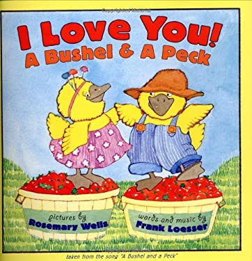 I Love You! A Bushel & A Peck