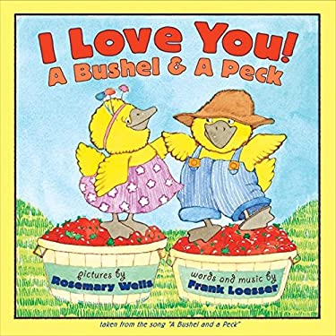 I Love You! A Bushel & A Peck: tales from the song a bushel and a peck