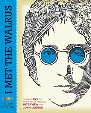 I Met the Walrus: How One Day with John Lennon Changed My Life Forever [With DVD]