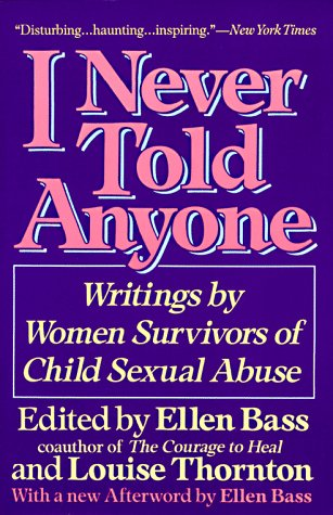 I Never Told Anyone: Writings by Women Survivors of Child Sexual Abuse 9780060965730