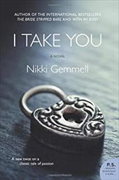 I Take You: A Novel (P.S.) 21740248