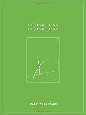 I Think I Can, I Think I Can