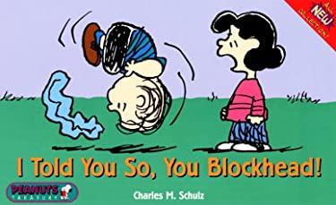 I Told You So, Blockhead