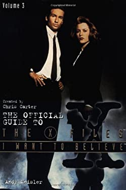 I Want to Believe: The Official Guide to the X-Files Volume III