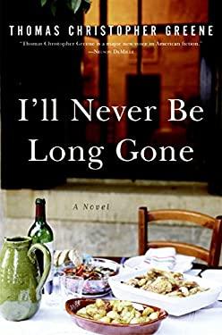 I'll Never Be Long Gone