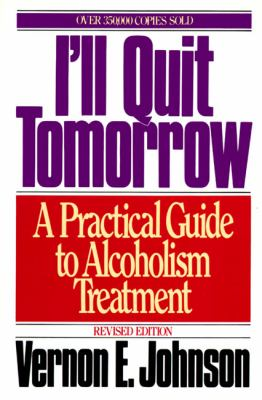I'll Quit Tomorrow: A Practical Guide to Alcoholism Treatment 9780062504333