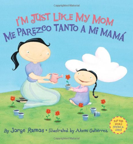 I'm Just Like My Mom; I'm Just Like My Dad/ Me Parezco Tanto a Mi Mama; Me Parez