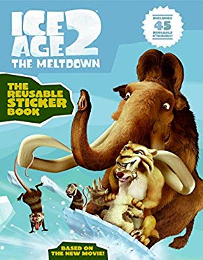 Ice Age 2 the Reusable Sticker Book [With Reusable Stickers]