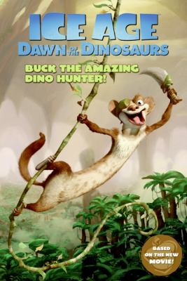 Ice Age: Dawn of the Dinosaurs: Buck the Amazing Dino Hunter!
