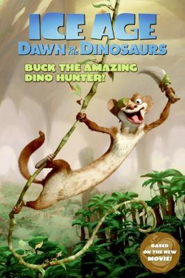Ice Age: Dawn of the Dinosaurs: Buck the Amazing Dino Hunter!
