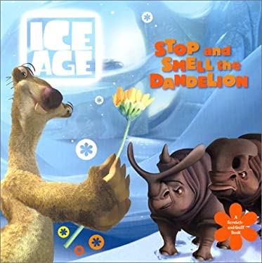 Ice Age: Stop and Smell the Dandelion: A Scratch-And-Sniff Book