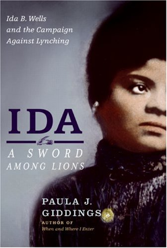 Ida: A Sword Among Lions: Ida B. Wells and the Campaign Against Lynching 9780060519216