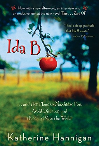 Ida B: And Her Plans to Maximize Fun, Avoid Disaster, and (Possibly) Save the World 9780060730260