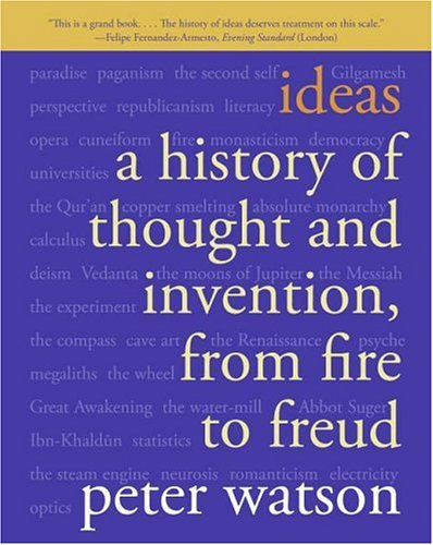 Ideas: A History of Thought and Invention, from Fire to Freud 9780060935641