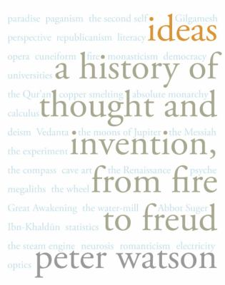 Ideas: A History of Thought and Invention, from Fire to Freud 9780066210643