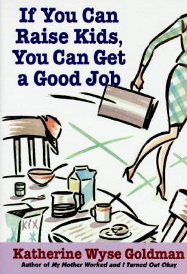 If You Can Raise Kids, You Can Get a Good Job