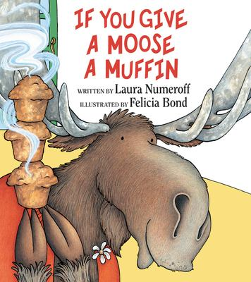 If You Give a Moose a Muffin 9780060244057