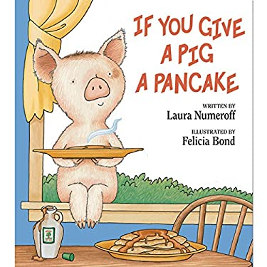 If You Give a Pig a Pancake 9780060266868