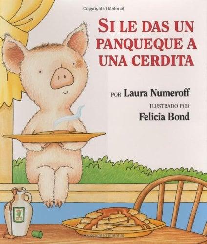 If You Give a Pig a Pancake (Spanish Edition): Si Le Das Un Panqueque a Una Cerdita 9780060283162