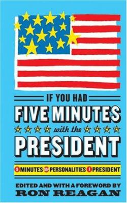 If You Had Five Minutes with the President