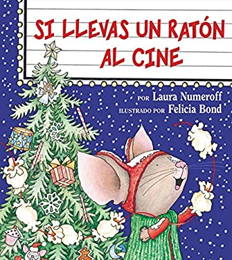 If You Take a Mouse to the Movies (Spanish Edition): Si Llevas Un Raton Al Cine