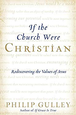 If the Church Were Christian: Rediscovering the Values of Jesus 9780061698767