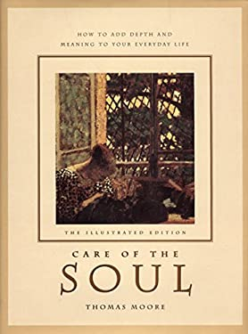 Illustrated Care of the Soul: Cultivating Depth and Sacredness in Everyday Life