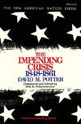 The Impending Crisis: America Before the Civil War, 1848-1861 9780061319297