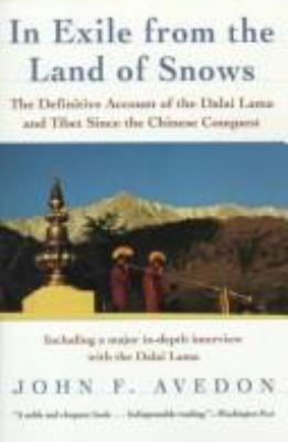 In Exile from the Land of Snows: The Dalai Lama and Tibet Since the Chinese Conquest