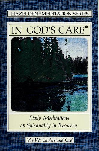 In God's Care: Daily Meditations on Spirituality in Recovery