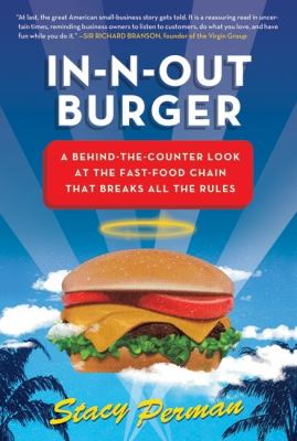 In-N-Out Burger: A Behind-The-Counter Look at the Fast-Food Chain That Breaks All the Rules 9780061346712